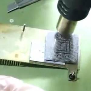 独立显卡 GPU显卡芯片焊接视频教程